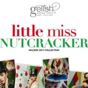 Gelish Little Miss Nutcracker 2017 Gel Polish Collection